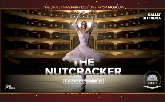 Bolshoi Ballet 2018-2019 Season: The Nutcracker Arts Cinema